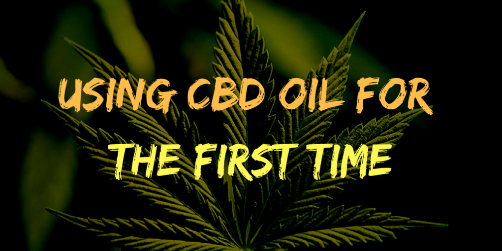 Using CBD oil for The first time